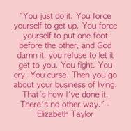 Elizabeth Taylor Quote on Living with Pain